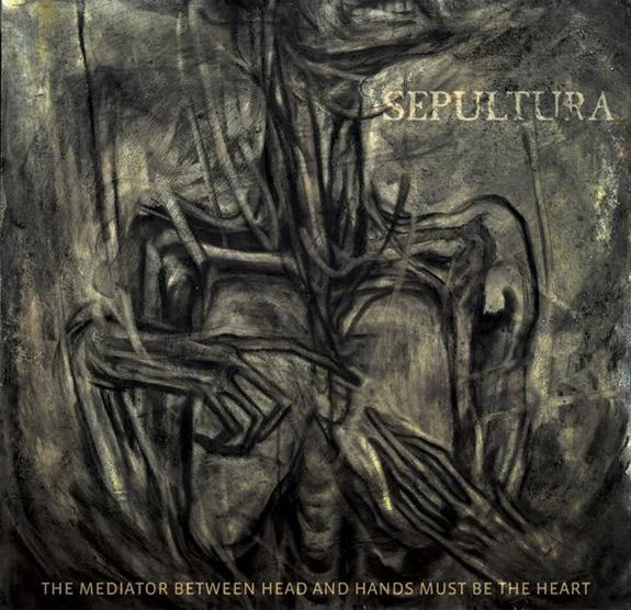 ¿Qué estáis escuchando ahora? - Página 10 Sepultura-The-Mediator-Between-Head-And-Hands-Must-Be-The-Heart