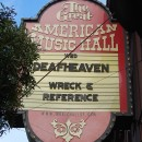 DEAFHEAVEN AND WRECK AND REFERENCE: LIVE IN SAN FRANCISCO, JULY 2, 2013