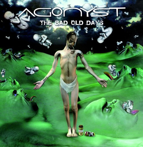 Agonyst-The Bad Old Days