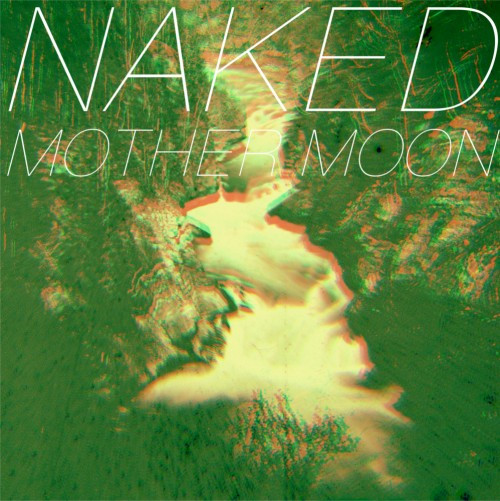 Naked-Mother Moon split