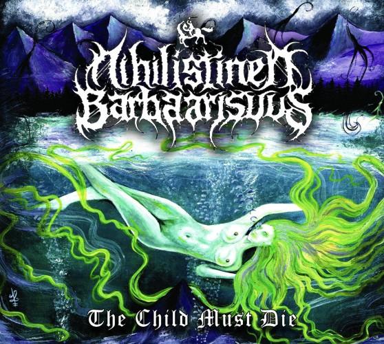 Nihilistinen Barbaarisuus-The Child Must Die