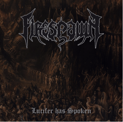 Firespawn-Lucifer Has Spoken