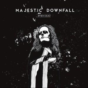 Majestic Downfall--When Dead