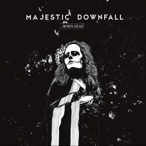 Majestic Downfall--When Dead