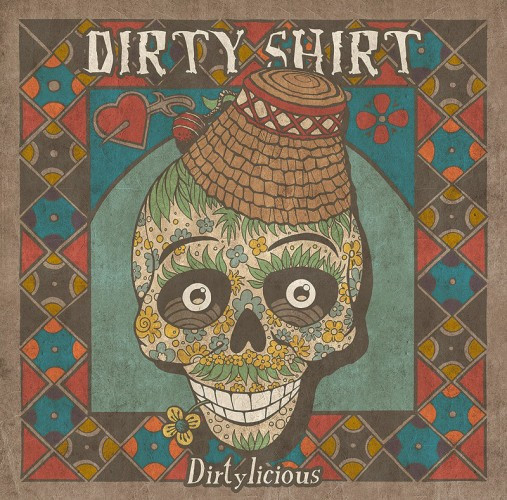 Dirty Shirt-Dirtylicious