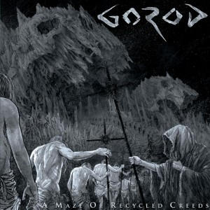 Gorod-A Maze of Recycled Creeds