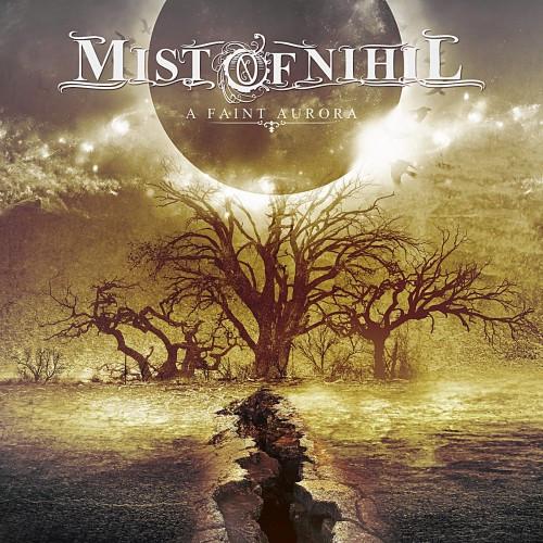 Mist of Nihil-A Faint Aurora