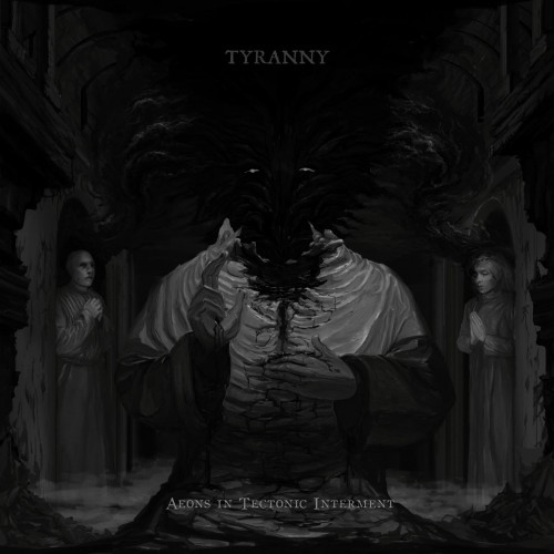 Tyranny-Aeons In Tectonic Interment