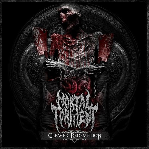 Mortal Torment-Cleaver Redemption