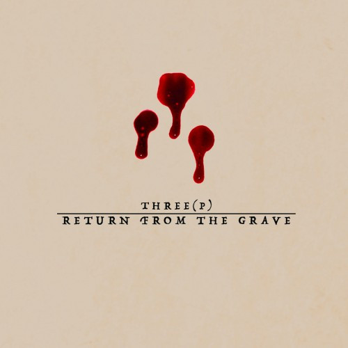 Return From the Grave-Three(p)