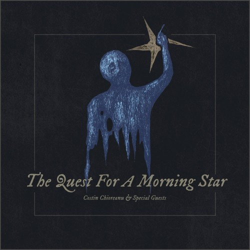 Costin Chioreanu-The Quest For A Morning Star