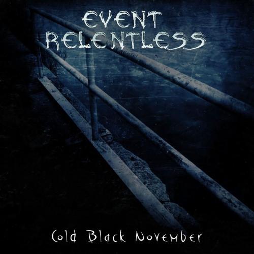 Event Relentless-Cold Black November