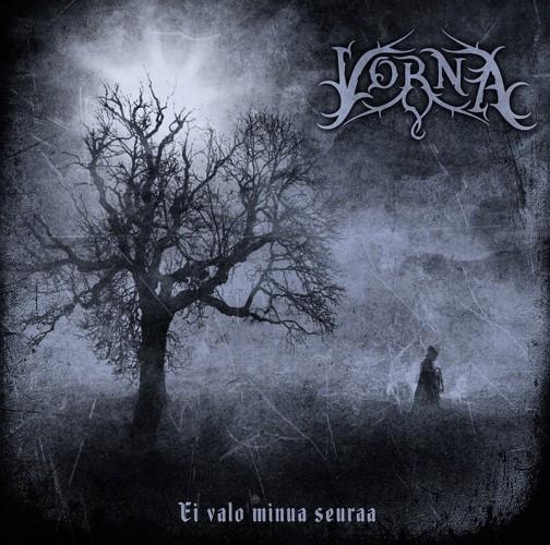 Vorna-Ei Valo Minua Seuraa