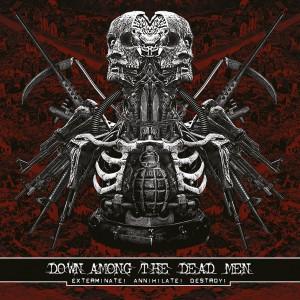 Down Among the Dead Men - Exterminate! Annihilate! Destroy!