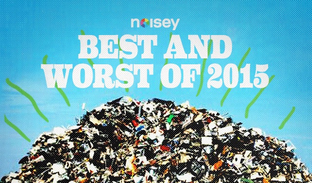 Noisey Best and Worst 2015