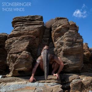 Stonebringer-Those Winds