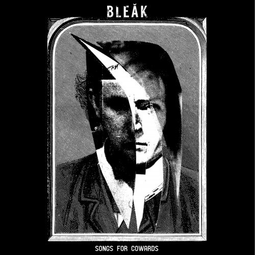 Bleak-Songs For Cowards
