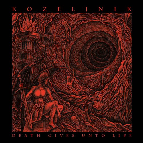 Kozeljnik - Death Gives Unto Life