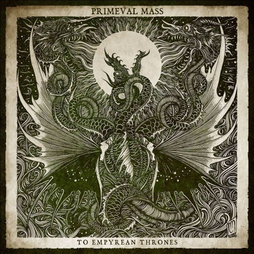 Primeval Mass-To Empyrean Thrones