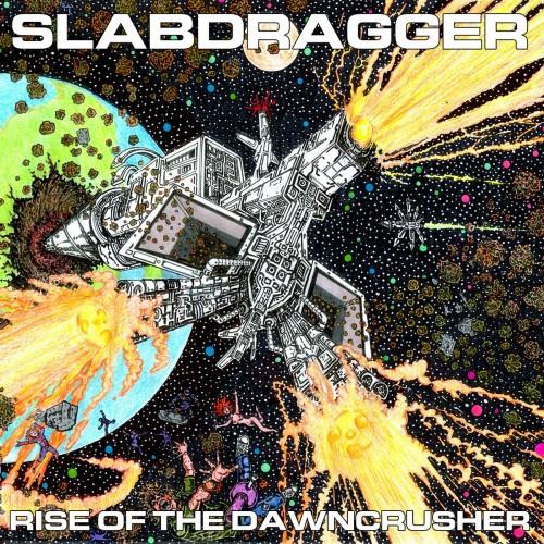 Slabdragger-Rise of the Dawncrusher