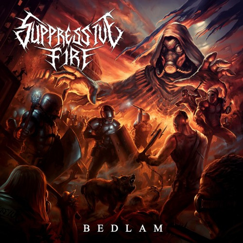 Suppressive Fire-Bedlam