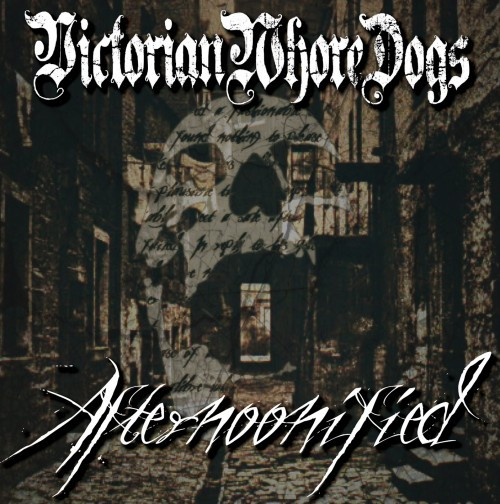 Victorian Whore Dogs-Afternoonified