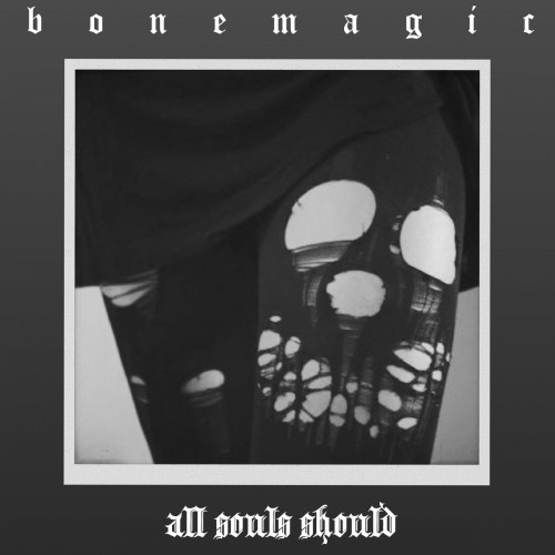 Bonemagic-All Souls Should