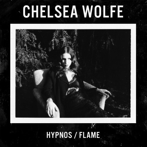 Chelsea Wolfe-Hypnose-Flame