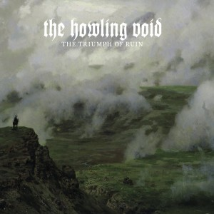 The Howling Void-The Triumph of Ruin