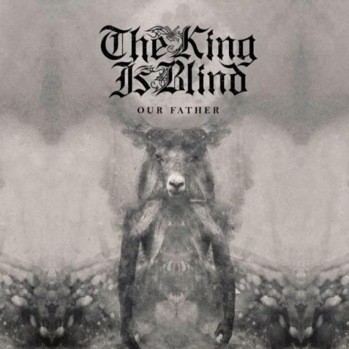 The King Is Blind-Our Father