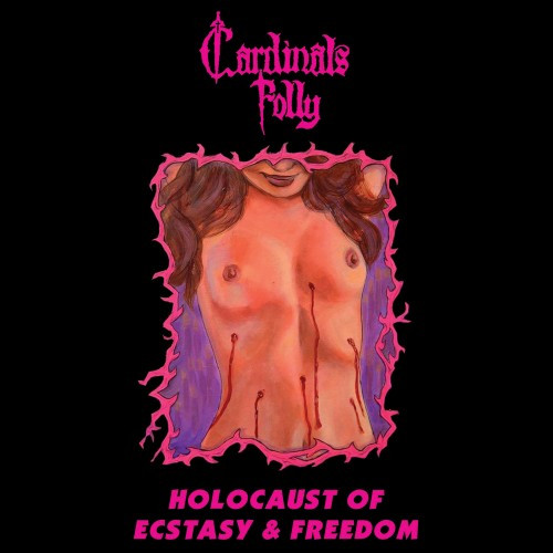 Cardinals Folly-Holocaust of Ecstasy