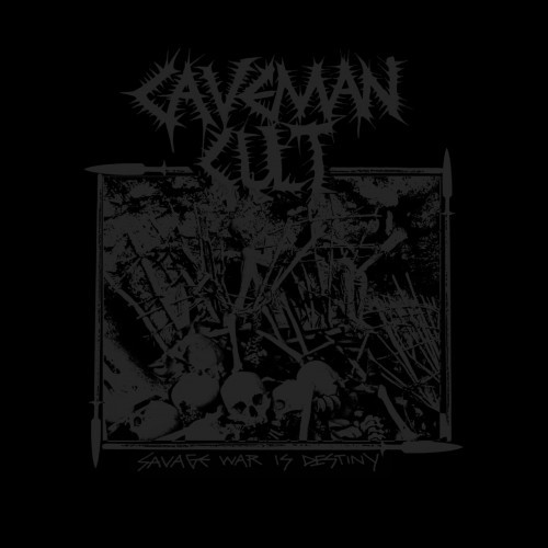 Caveman Cult-Savage War Is Destiny