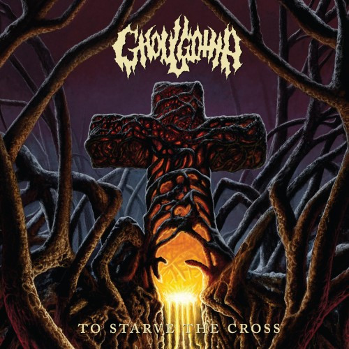 Ghoulgotha-To Starve the Cross