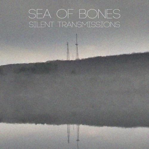 Sea of Bones-Silent Transmissions