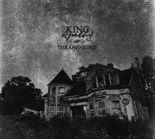 Thranenkind-King Apathy