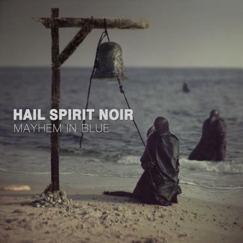 Hail Spirit Noir-Mayhem In Blue
