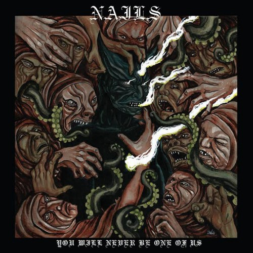 Nails-You Will Never Be One of Us