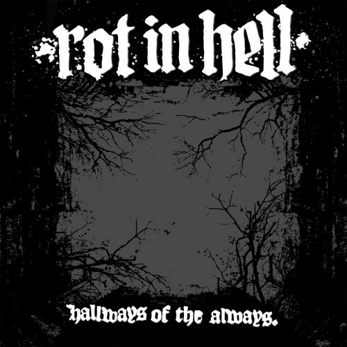 Rot in Hell-Hallways of the Always