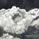 40 Watt Sun-Wider than the Sky