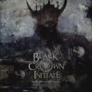 BLACK CROWN INITIATE-SELVES WE CANNOT FORGIVE