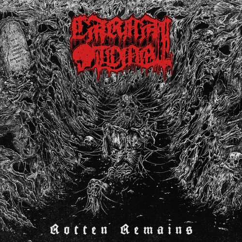 Carnal Tomb - Rotten Remains