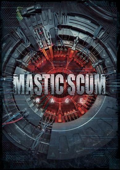 Mastic Scum-Rage