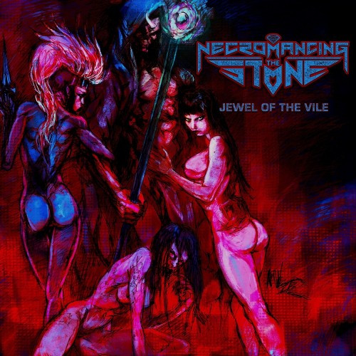 Necromancing the Stone-Jewel of the Vile