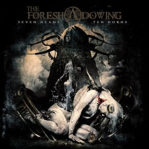 The Foreshadowing-Seven Heads Ten Horns