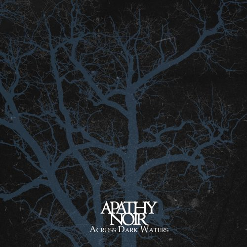 Apathy Noir-Across Dark Waters