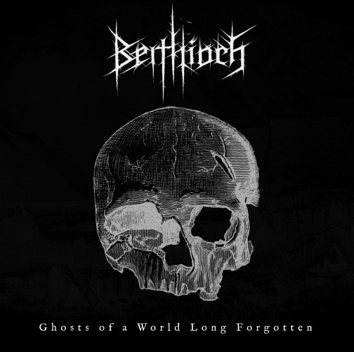 Beithioch - Ghosts of A World Long Forgotten
