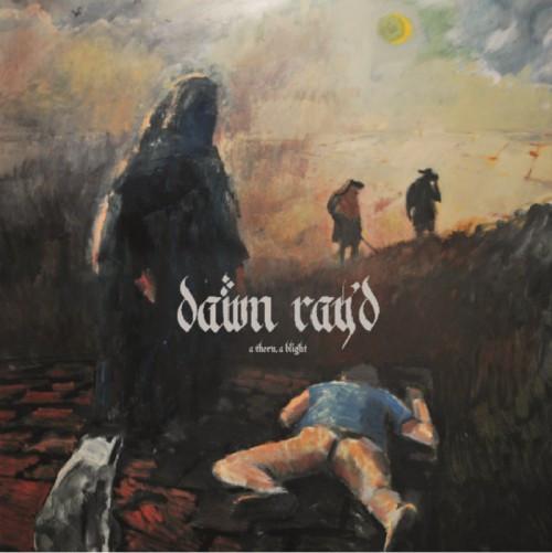 Dawn Rayd-A Thorn A Blight