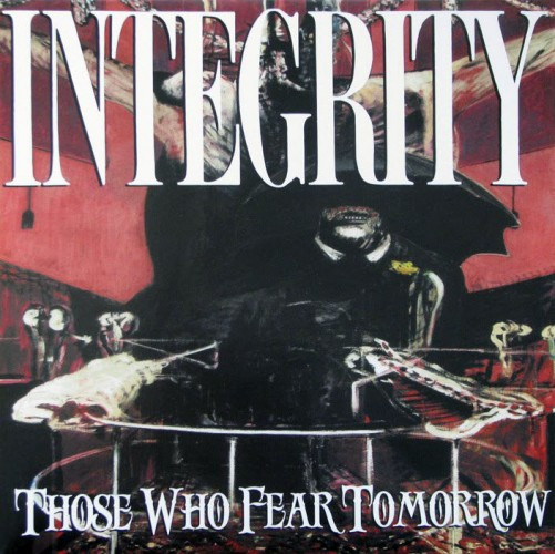 Integrity-For Those Who Fear Tomorrow