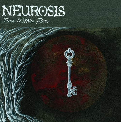 Neurosis-Fires Within Fires