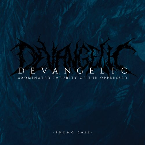devangelic-abominated-impurity-of-the-oppressed